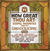 Various Artists - How Great Thou Art: Gospel Favorites Live from the Grand Ole Opry artwork